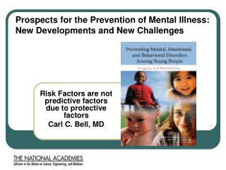 Risk Factors are not predictive factors due to protective factors Carl C. Bell, MD