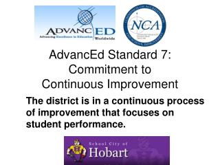 AdvancEd Standard 7: Commitment to  Continuous Improvement