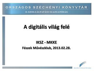 A digitális világ felé