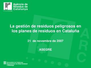La gestión de residuos peligrosos en los planes de residuos en Cataluña