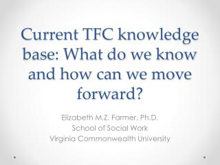 Current TFC knowledge base: What do we know and how can we move forward?