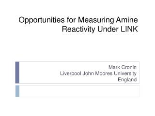 Opportunities for Measuring Amine Reactivity Under LINK
