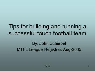 Tips for building and running a successful touch football team