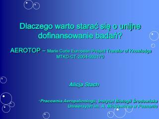 Alicja  Stach * Pracownia Aeropalinologii, Instytut Biologii Środowiska