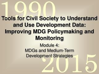 Module 4:  MDGs and Medium-Term  Development Strategies