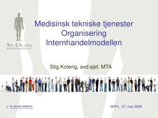 Medisinsk tekniske tjenester Organisering Internhandelmodellen