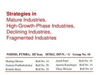 Strategies in Mature Industries, High-Growth-Phase Industries, Declining Industries,