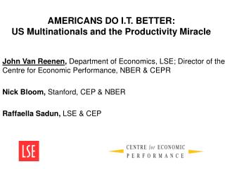 AMERICANS DO I.T. BETTER: US Multinationals and the Productivity Miracle