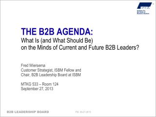 Fred Wiersema Customer Strategist, ISBM Fellow and Chair, B2B Leadership Board at ISBM