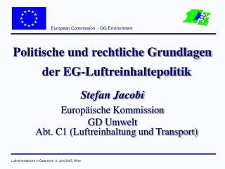 Politische und rechtliche Grundlagen der EG-Luftreinhaltepolitik Stefan Jacobi
