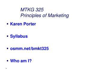 MTKG 325 Principles of Marketing
