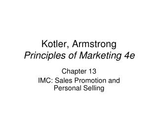 Kotler, Armstrong Principles of Marketing 4e