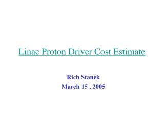 Linac Proton Driver Cost Estimate