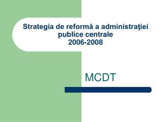 Strategia de reformă a administraţiei publice centrale 2006-2008