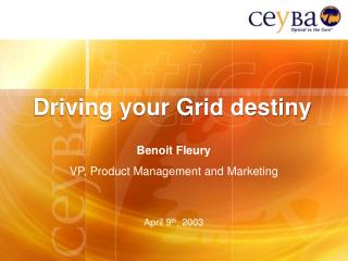 Driving your Grid destiny