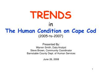 TRENDS in  The Human Condition on Cape Cod (2005–to-2007)
