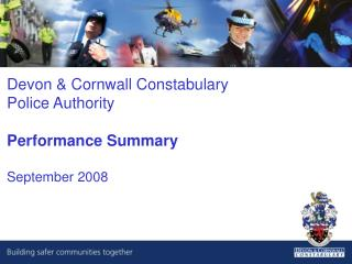 Devon & Cornwall Constabulary Police Authority Performance Summary September 2008