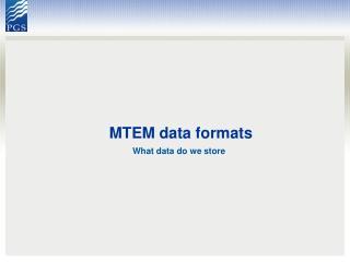 MTEM data formats