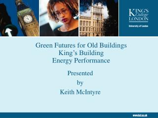 Green Futures for Old Buildings King�s Building Energy Performance
