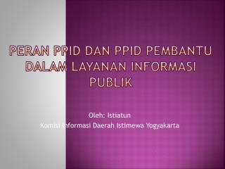 PERAN PPID DAN PPID PEMBANTU DALAM LAYANAN INFORMASI PUBLIK