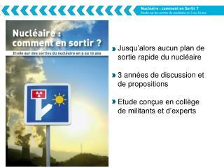 Jusqu'alors aucun plan de sortie rapide du nucléaire 3 années de discussion et de propositions