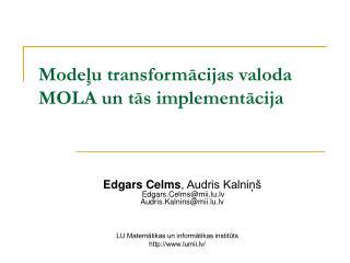 Modeļu transformācijas valoda MOLA un tās implementācija
