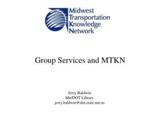 Group Services and MTKN