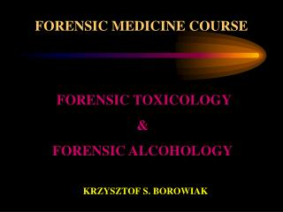FORENSIC MEDICINE COURSE