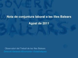 Observatori del Treball de les Illes Balears Direcció General d'Economia i Estadístiques