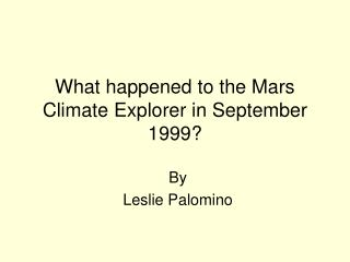 What happened to the Mars Climate Explorer in September 1999?