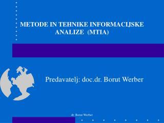 METODE IN TEHNIKE INFORMACIJSKE ANALIZE  (MTIA)