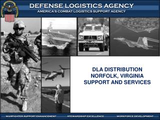 DLA DISTRIBUTION NORFOLK, VIRGINIA SUPPORT AND SERVICES