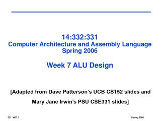 14:332:331 Computer Architecture and Assembly Language Spring 2006 Week 7 ALU Design
