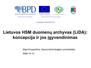Lietuvos HSM duomenų archyvas  ( LiDA ) : koncepcija ir jos įgyvendinimas