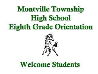 Montville Township High School Eighth Grade Orientation