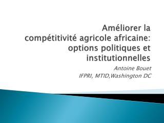 A méliorer la  compétitivité agricole africaine: options politiques et institutionnelles