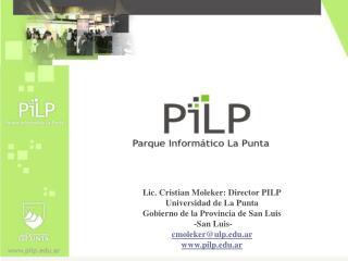 Lic. Cristian Moleker: Director PILP Universidad de La Punta Gobierno de la Provincia de San Luis