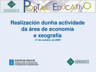 Realización dunha actividade da área de economía e xeografía 21 de outubro de 2009