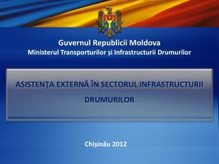Guvernul Republicii Moldova Ministerul Transporturilor  și Infrastructurii Drumurilor