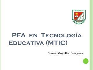 PFA en Tecnología             Educativa  (MTIC)