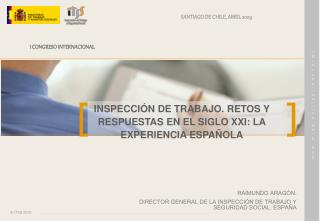 INSPECCIÓN DE TRABAJO. RETOS Y RESPUESTAS EN EL SIGLO XXI: LA EXPERIENCIA ESPAÑOLA