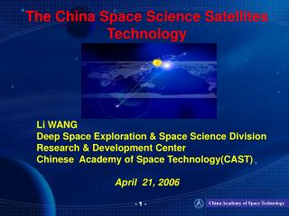 The China Space Science Satellites Technology Li WANG