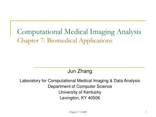 Computational Medical Imaging Analysis  Chapter 7: Biomedical Applications