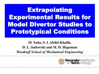 Extrapolating Experimental Results for Model Divertor Studies to Prototypical Conditions