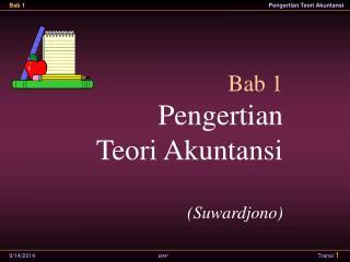 Bab 1 Pengertian Teori Akuntansi (Suwardjono)