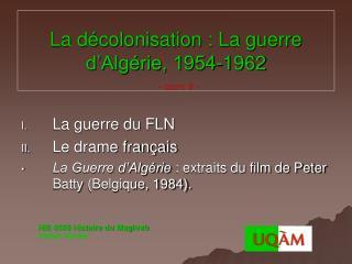 La décolonisation : La guerre d'Algérie, 1954-1962