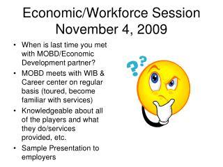 Economic/Workforce Session November 4, 2009