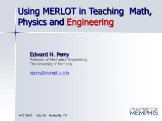 Using MERLOT in Teaching  Math, Physics and Engineering