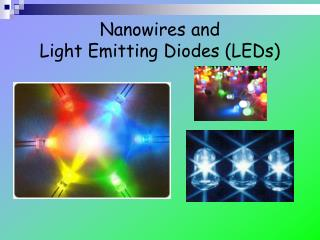 Nanowires and  Light Emitting Diodes (LEDs)