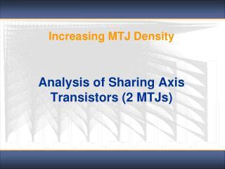 Increasing MTJ Density